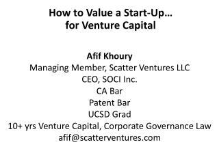 Afif Khoury Managing Member, Scatter Ventures LLC CEO, SOCI Inc. CA Bar Patent Bar UCSD Grad