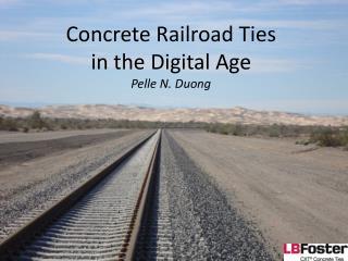 Concrete Railroad Ties  in the Digital Age Pelle  N. Duong