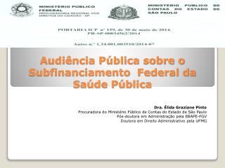 Audiência Pública sobre o Subfinanciamento  Federal da Saúde Pública