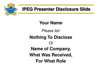 IPEG Presenter Disclosure Slide