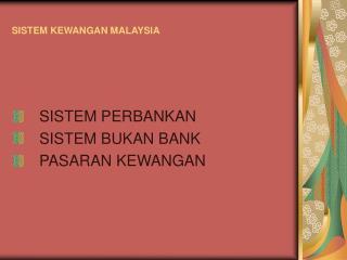 SISTEM KEWANGAN MALAYSIA