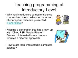 Teaching programming at Introductory Level