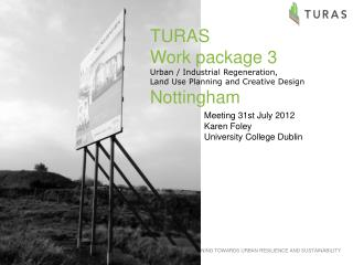 TURAS  Work package  3 Urban  / Industrial Regeneration, Land  Use Planning and Creative Design