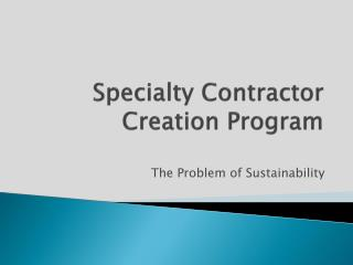 Specialty Contractor Creation Program