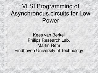 VLSI Programming of  Asynchronous circuits for Low Power