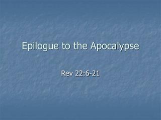 Epilogue to the Apocalypse