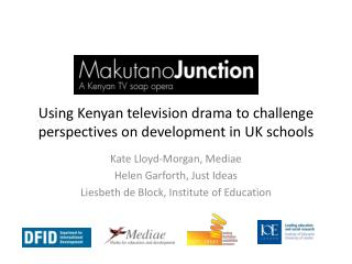 Using Kenyan television drama to challenge perspectives on development in UK schools
