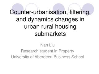 Counter-urbanisation, filtering, and dynamics changes in urban rural housing submarkets