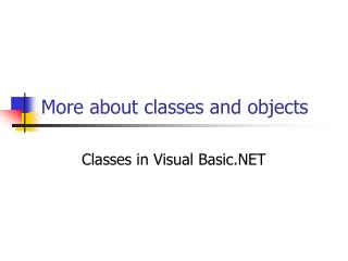 More about classes and objects