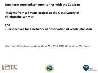 Observatoire Océanologique de Villefranche sur Mer, BP 28, 06234 Villefranche sur Mer, France