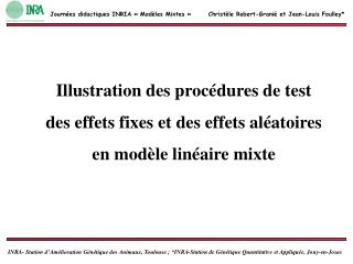 Illustration des proc�dures de test  des effets fixes et des effets al�atoires
