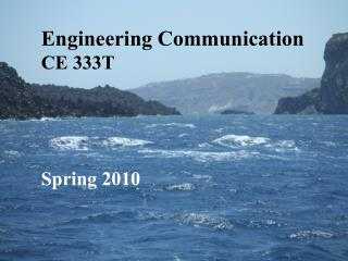 Engineering Communication CE 333T Spring 2010