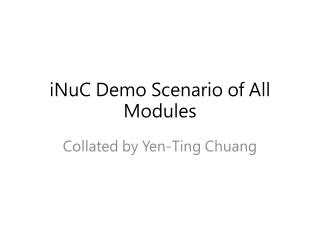 iNuC Demo Scenario of All Modules