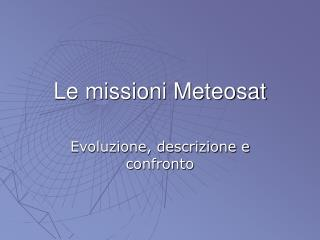 Le missioni Meteosat
