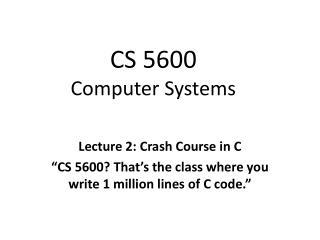 CS 5600 Computer Systems