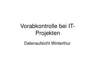 Vorabkontrolle bei IT-Projekten