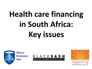 Health care financing in South Africa: Key issues