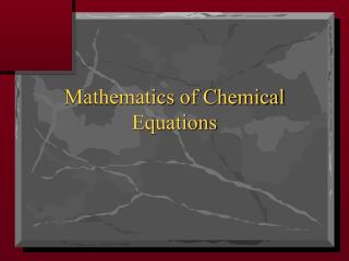 Mathematics of Chemical Equations