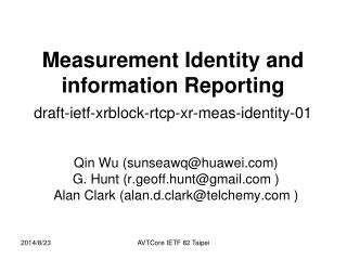 Measurement Identity and information Reporting  draft-ietf-xrblock-rtcp-xr-meas-identity-01