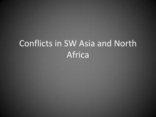 Conflicts in SW Asia and North Africa