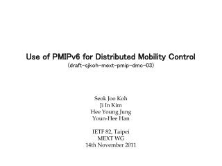 Use of PMIPv6 for Distributed Mobility Control (draft-sjkoh-mext-pmip-dmc-03)