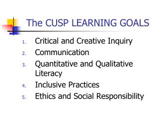The CUSP LEARNING GOALS