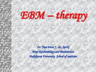 Dr. Tina Dewi J , dr., SpOG  Dept Epidemiology and Biostatistics