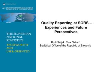Quality Reporting at SORS � Experiences and Future Perspectives