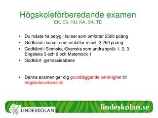 H�gskolef�rberedande examen EK, ES, HU, NA, SA, TE