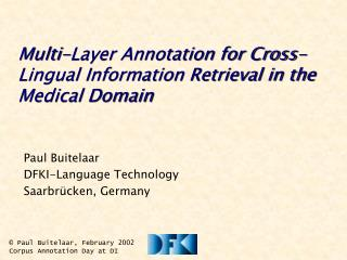 Multi-Layer Annotation for Cross-Lingual Information Retrieval in the Medical Domain