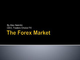 The Forex Market