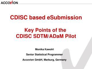 Monika Kawohl Senior Statistical Programmer Accovion GmbH, Marburg, Germany