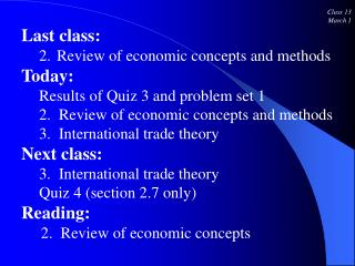Class 13 March 1 Last class: Review of economic concepts and methods Today:
