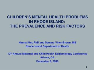 CHILDREN'S MENTAL HEALTH PROBLEMS  IN RHODE ISLAND:  THE PREVALENCE AND RISK FACTORS