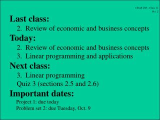 CDAE 266 - Class 11 Oct. 2 Last class:     2.  Review of economic and business concepts Today: