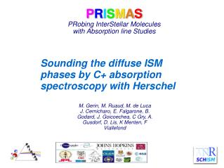 P R I S M A S PRobing InterStellar Molecules  with Absorption line Studies