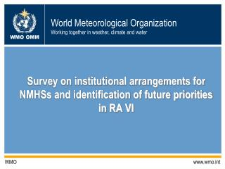 Survey on institutional arrangements for NMHSs and identification of future priorities in RA VI