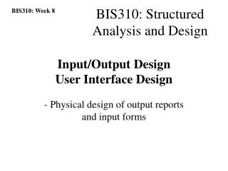 Input/Output Design User Interface Design
