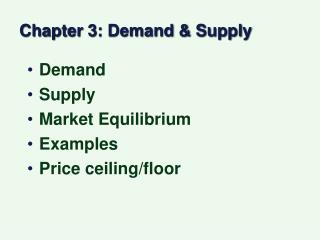 Chapter 3: Demand & Supply