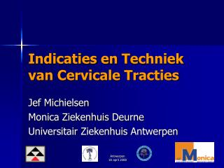 Indicaties  en  Techniek  van Cervicale  Tracties