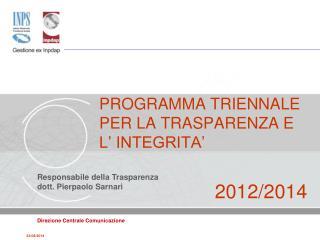 PROGRAMMA TRIENNALE PER LA TRASPARENZA E   L� INTEGRITA� 2012/2014