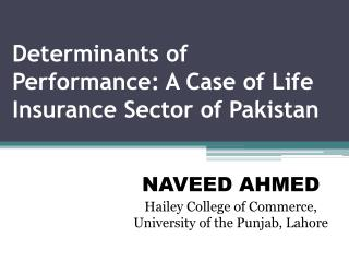 Determinants of Performance: A Case of Life Insurance Sector of Pakistan