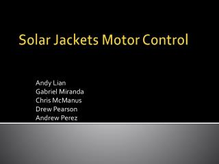 Solar Jackets Motor Control