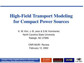High-Field Transport Modeling for Compact Power Sources