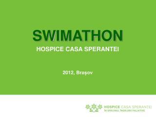 SWIMATHON HOSPICE CASA SPERANTEI 201 2 , Brașov