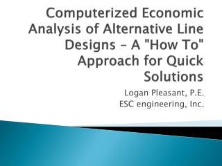 Logan Pleasant, P.E.  ESC engineering, Inc.