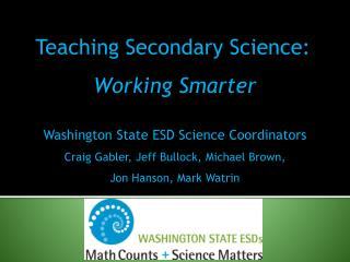 Washington State ESD Science Coordinators Craig Gabler, Jeff Bullock, Michael Brown,