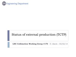Status of external production (TCTP)