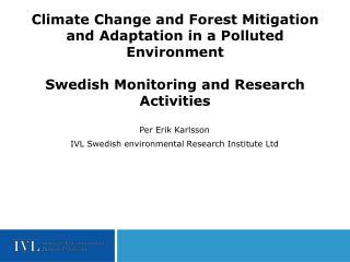 Per Erik Karlsson IVL Swedish environmental Research Institute Ltd