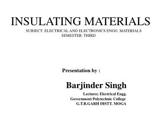 INSULATING MATERIALS                       SUBJECT: ELECTRICAL AND ELECTRONICS ENGG. MATERIALS